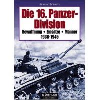 Die 16.Panzer Division 1938 - 1945