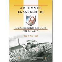 """Am Himmel Frankreichs-Die Geschichte des JG 2 """"Richthofen"""" Band 1 :1934-1940"""