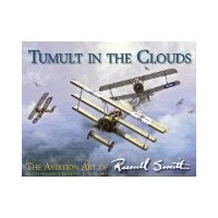 Tumult in the Clouds:The Aviation Art of Russell Smith