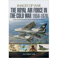 The Royal Air Force in the Cold War , 1950 - 1970