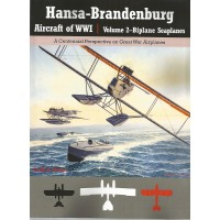 Hansa-Brandenburg Aircraft of WW I Vol.2 : Biplane Seaplanes