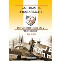 """Am Himmel Frankreichs - Die Geschichte des JG 2 """"Richthofen"""" Band 4 : 1942"""