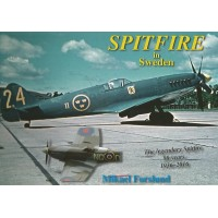 Spitfire in Sweden - The Legendary Spitfire 80 Years 1936 - 2016