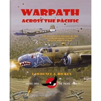 Warpath across the Pacific - Illustrated History of the 345th Bombardement Group during World War II