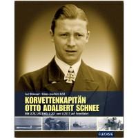 Korvettenkapitän Otto Adalbert Schnee - Mit U 23,U 6, U 60,U 201 und U 2511 auf Feindfahrt