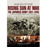 Rising Sun at War - The Japanese Army 1931 - 1945