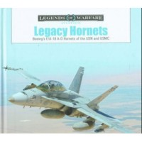 Legacy Hornets - Boeing`s F/A-18 A-D Hornets of the USN and USMC