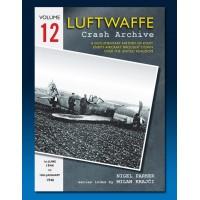 Luftwaffe Crash Archive Vol.12 : 1st June 1944 - 18th January 1946