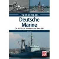 Deutsche Marine - Die Schiffe der Bundesmarine 1956 - 1990