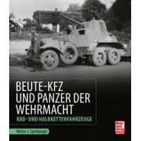 Beute-KFZ und Panzer der Wehrmacht - Rad- und Halbkettenfahrzeuge