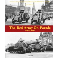 The Red Army on Parade 1917 - 1945