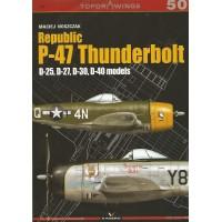 50, Republic P-47 Thunderbolt D-25,D-27,D-30,D-40 models
