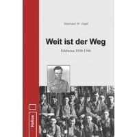 Weit ist der Weg - Erlebnisse 1940 - 1946