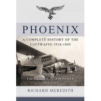 Phoenix - A Complete History of the Luftwaffe 1918 - 1945Vol.2 : The Genesis of Air Power 1935 - 1937f