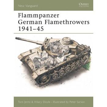 15, Flammpanzer - German Flamethrowers 1941 - 1945