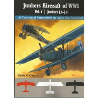 Junkers Aircraft of WW I Vol.1. : Junkers J.1 - J.4
