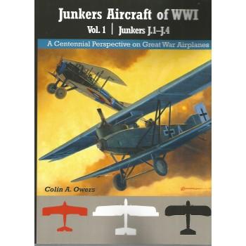 Junkers Aircraft of WW I Vol.1. : Junkers J.1 - J.4