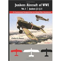 Junkers Aircraft of WW I Vol.2. : Junkers J.5 - J.11