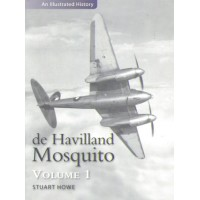de Havilland Mosquito - An Illustrated History Vol. 1