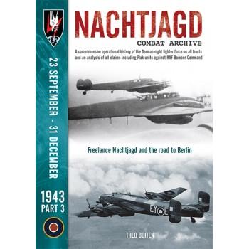 Nachtjagd Combat Archive 1943 Vol.3 : 23 September - 31 December 1943