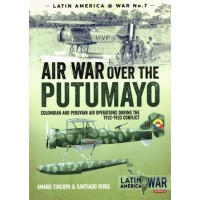 7, Air War over the Putumayo - Columbian and Peruvian Air Operations During the 1932 - 1933 Conflict